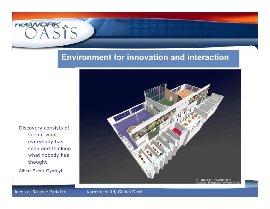 Environment for innovation and interaction!