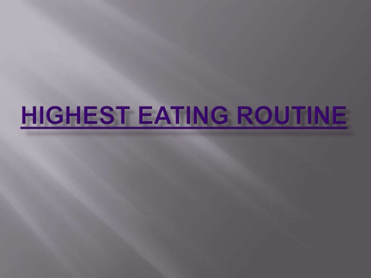 Highest Eating routine<br />