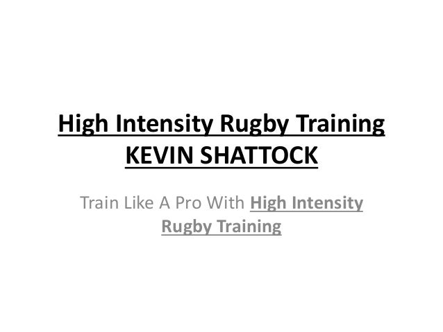 High Intensity Rugby Training Kevin Shattock