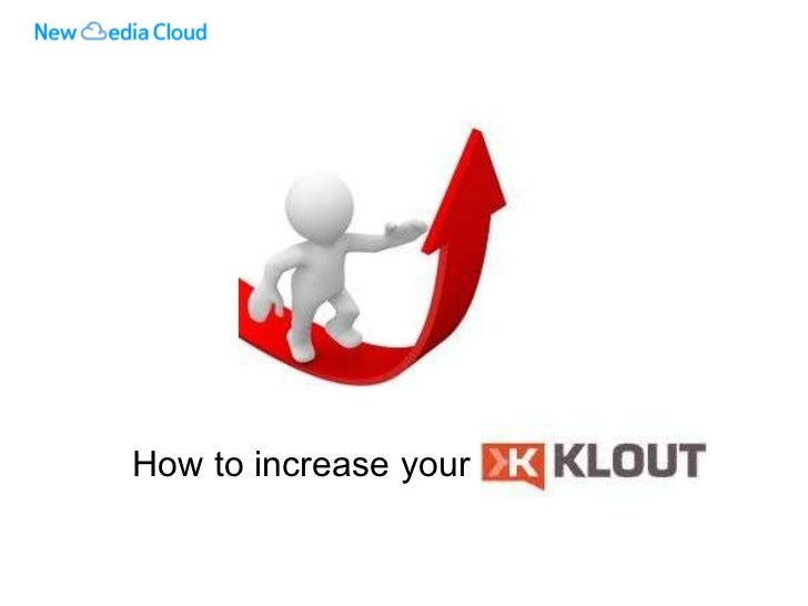Increasing your Klout