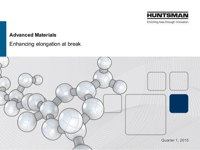 Advanced Materials Enhancing elongation at break Quarter 1, 2015