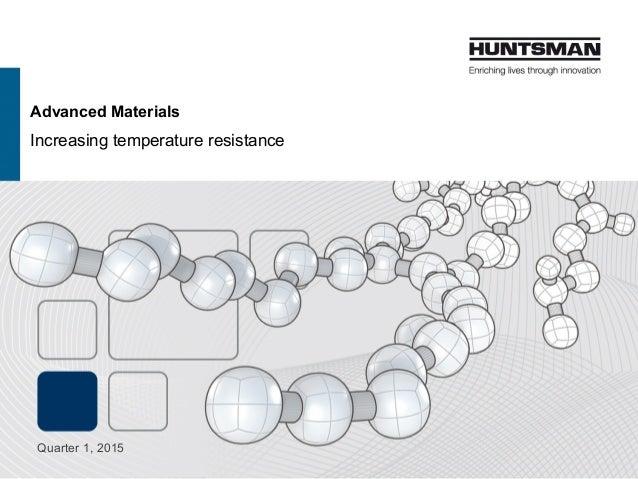 Advanced Materials Increasing temperature resistance Quarter 1, 2015