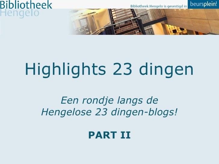Highlights 23 dingen Een rondje langs de Hengelose 23 dingen-blogs! PART II