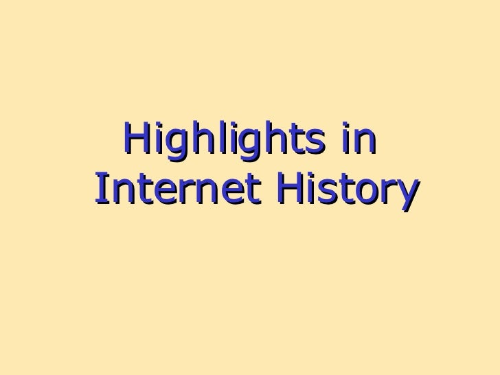 Highlights in  Internet History