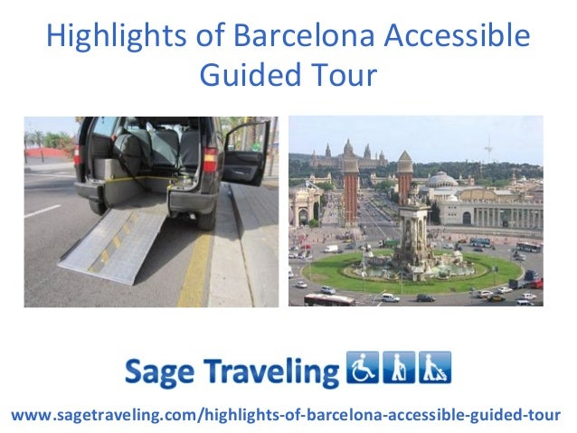 Highlights of Barcelona Accessible               Guided Tourwww.sagetraveling.com/highlights-of-barcelona-accessible-guide...