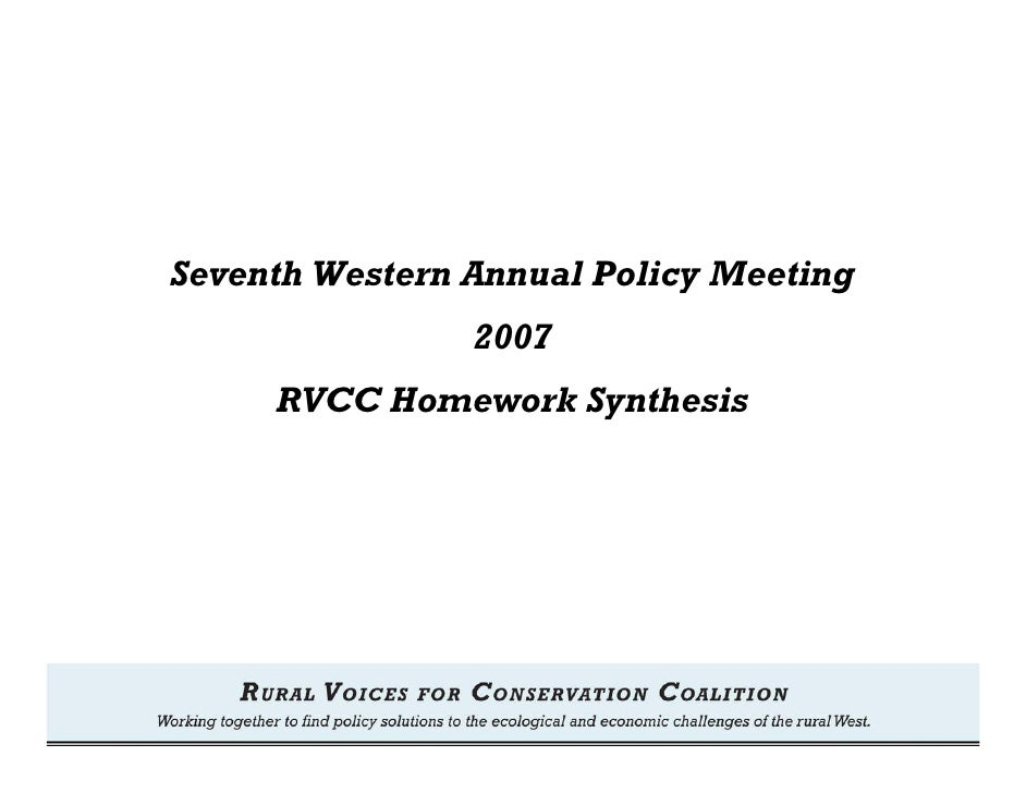 Seventh Western Annual Policy Meeting                 2007      RVCC Homework Synthesis