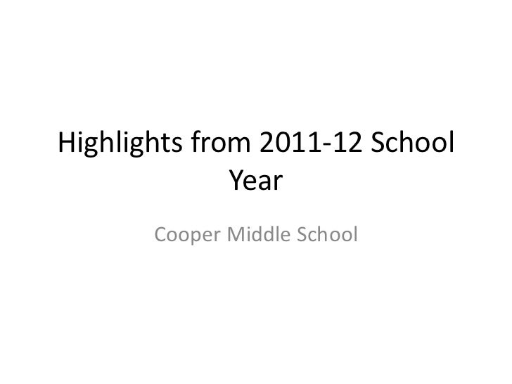 Highlights from 2011-12 School              Year       Cooper Middle School