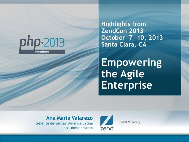 © All rights reserved. Zend Technologies, Inc.1 Highlights from ZendCon 2013 October 7 -10, 2013 Santa Clara, CA Empowerin...
