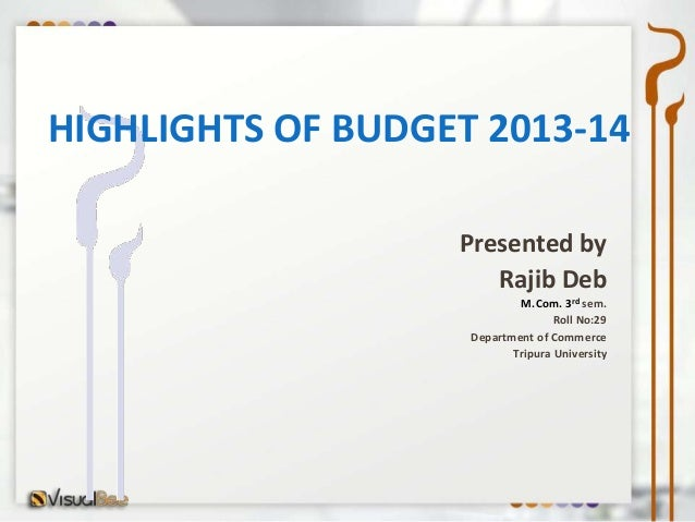 Highlights of budget 2013 14 (2)