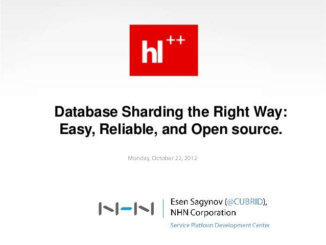 Database Sharding the Right Way: Easy, Reliable, and Open source - HighLoad++ 2012