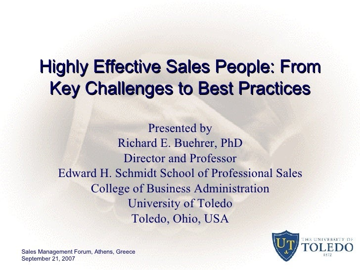 Highly Effective Sales People: From Key Challenges to Best Practices Presented by Richard E. Buehrer, PhD Director and Pro...
