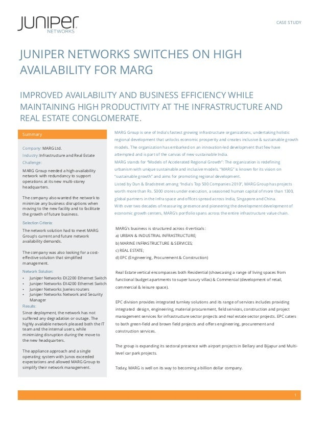 CASE STUDYJUNIPER NETWORKS SWITCHES ON HIGHAVAILABILITY FOR MARGIMPROVED AVAILABILITY AND BUSINESS EFFICIENCY WHILEMAINTAI...