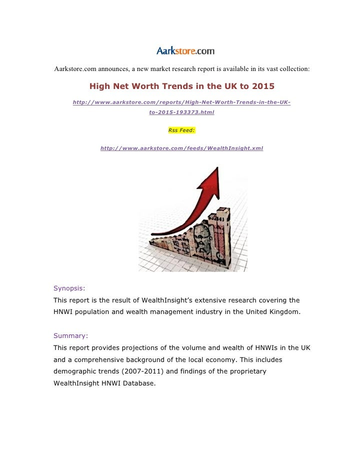 Aarkstore.com||High Net Worth Trends in the UK to 2015||