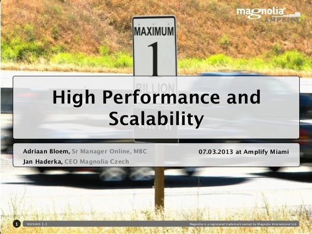 High Performance and                         Scalability    Adriaan Bloem, Sr Manager Online, MBC        07.03.2013 at Amp...