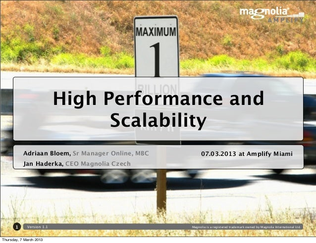High Performance and                                 Scalability           Adriaan Bloem, Sr Manager Online, MBC        07...
