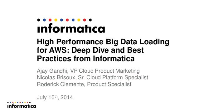 High Performance Big Data Loading for AWS: Deep Dive and Best Practices from Informatica