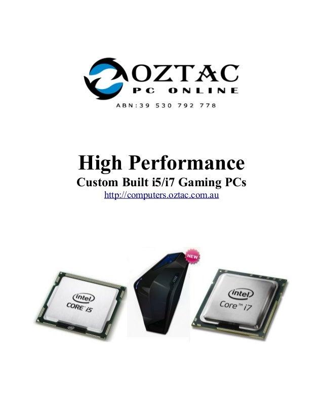 High Performance Custom Built i5/i7 Gaming PCs http://computers.oztac.com.au