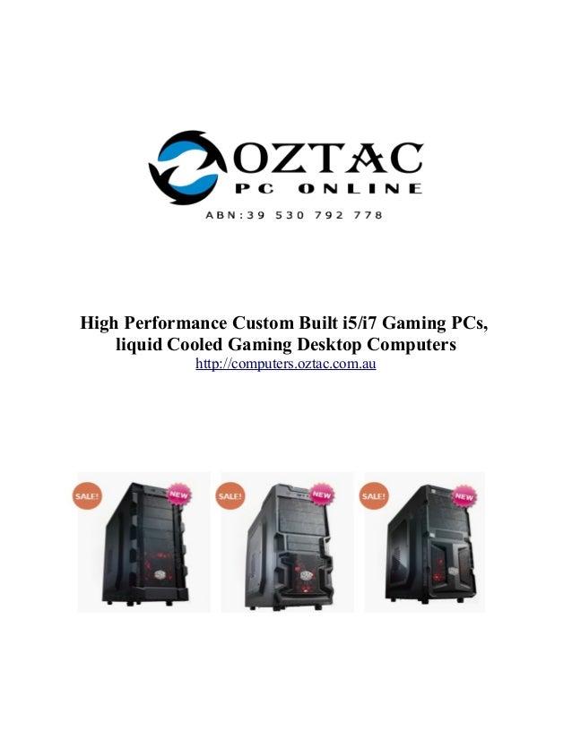 High Performance Custom Built i5/i7 Gaming PCs, liquid Cooled Gaming Desktop Computers