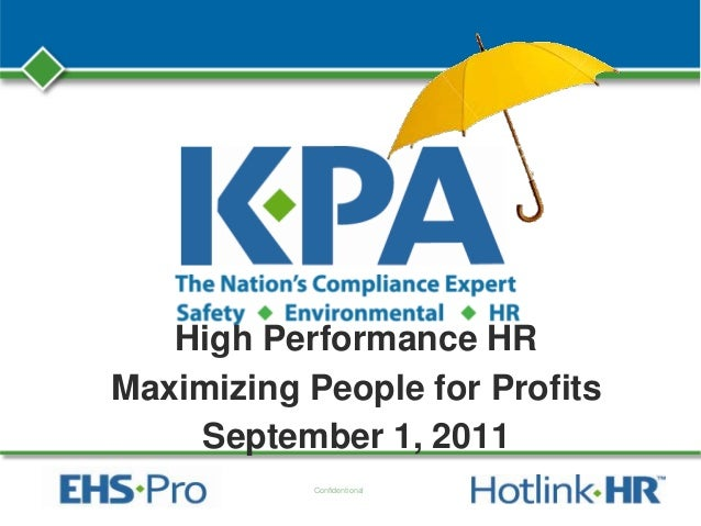 Confidentional High Performance HR Maximizing People for Profits September 1, 2011