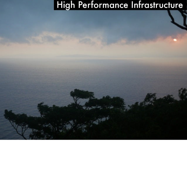 High Performance Infrastructure