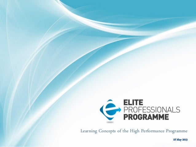 Learning Concepts of the High Performance Programme 18 May 2013