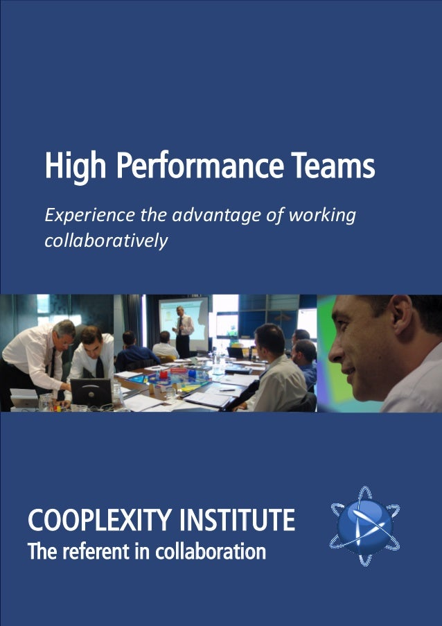 High Performance Teams Experience the advantage of working collaboratively COOPLEXITY INSTITUTE The referent in collaborat...