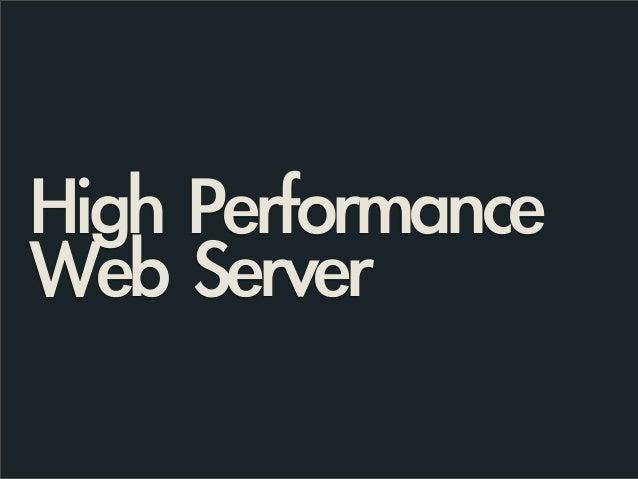 High PerformanceWeb Server