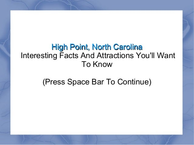 High Point, North CarolinaHigh Point, North Carolina Interesting Facts And Attractions You'll Want To Know (Press Space Ba...