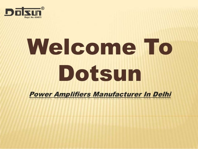 Welcome To Dotsun Power Amplifiers Manufacturer In Delhi