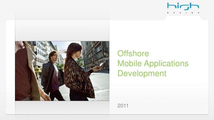 OffshoreMobile ApplicationsDevelopment<br />2011<br />