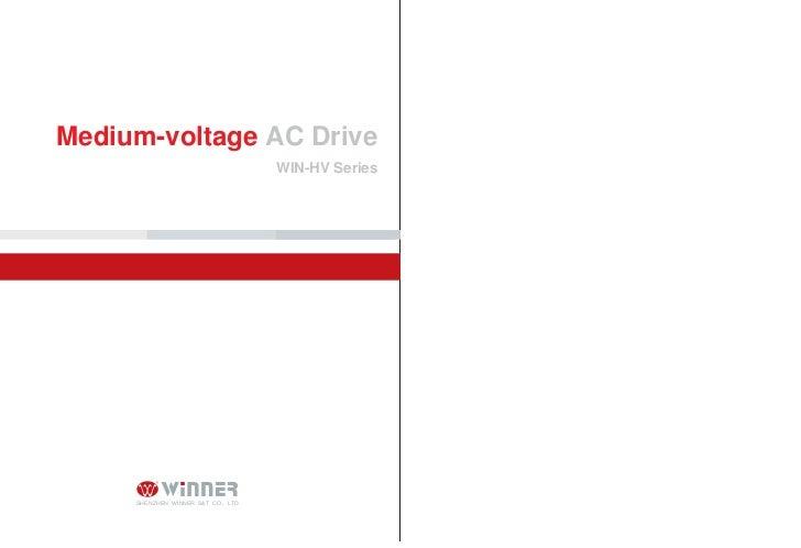 Medium-voltage AC Drive                                     WIN-HV Series     SHENZHEN WINNER S&T CO., LTD.