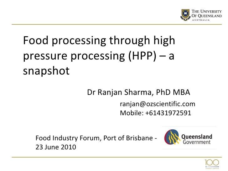 Food processing through high pressure processing (HPP) – a snapshot                   Dr Ranjan Sharma, PhD MBA           ...