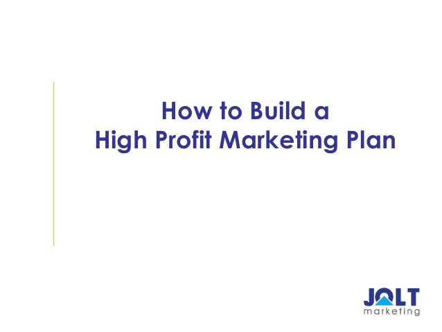 How to Build aHigh Profit Marketing Plan