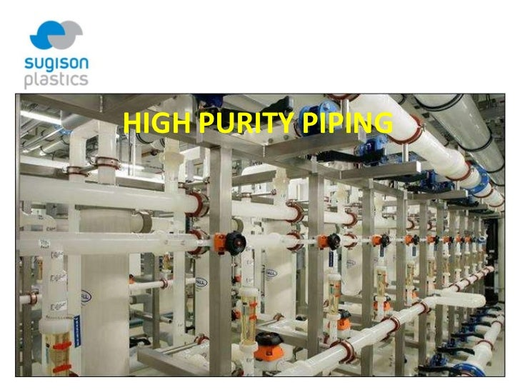 HIGH PURITY PIPING