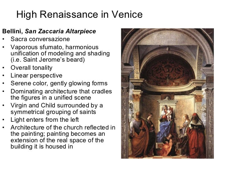 High Renaissance in Venice <ul><li>Bellini,  San Zaccaria Altarpiece </li></ul><ul><li>Sacra conversazione </li></ul><ul><...