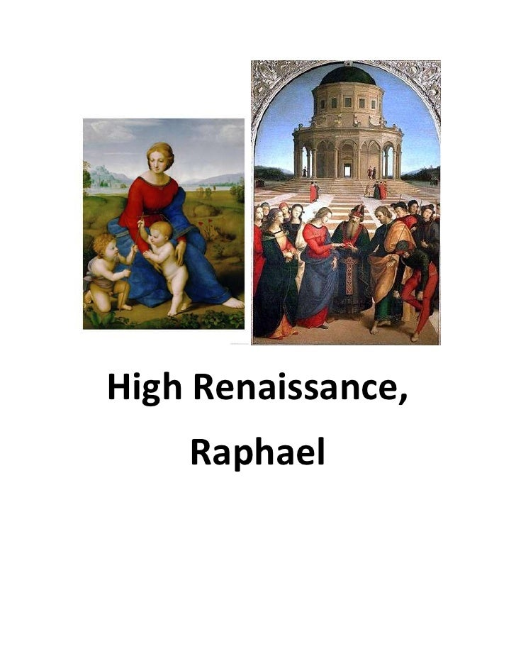a research on raphael and the high renaissance An exploration of iconography using research on raphael's painting, 'an allegory   during the renaissance however, especially in 15th-century painting,.