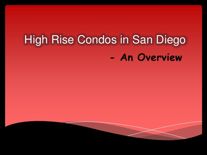 High Rise Condos in San Diego               - An Overview