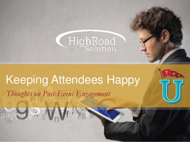Keeping Attendees Happy Thoughts on Post-Event Engagement