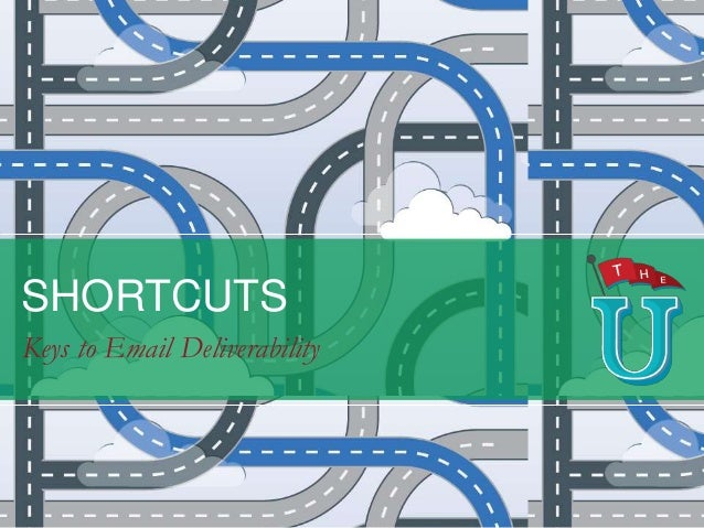 SHORTCUTS Keys to Email Deliverability