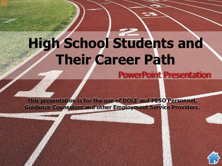High School Students and     Their Career Path                                PowerPoint Presentation This presentation is...