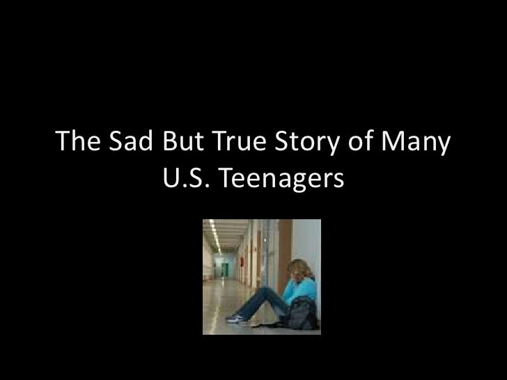 The Sad But True Story of Many U.S. Teenagers<br />