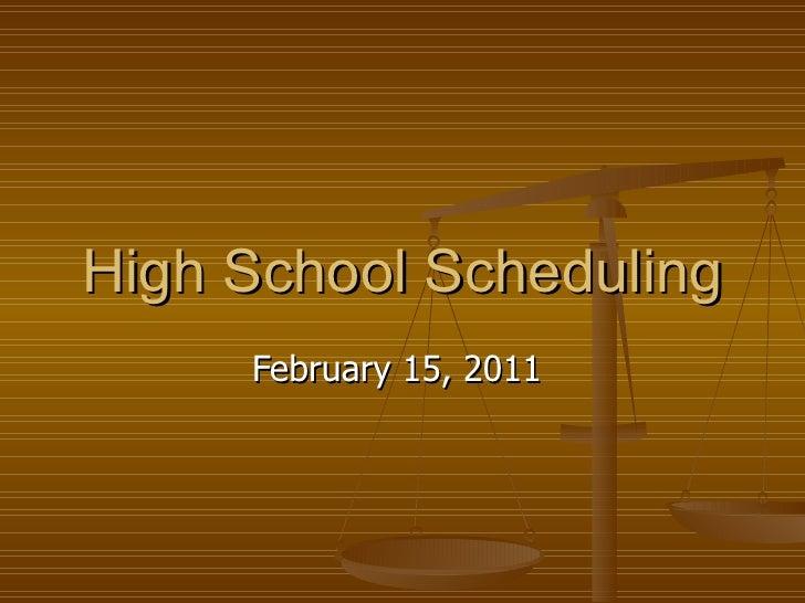 High School Scheduling February 15, 2011