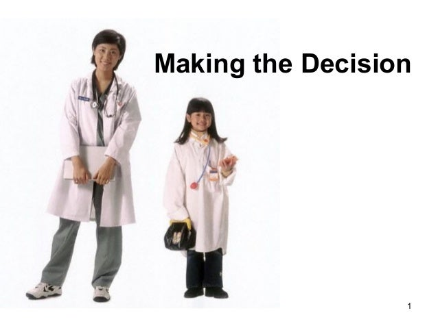 1 Making the Decision
