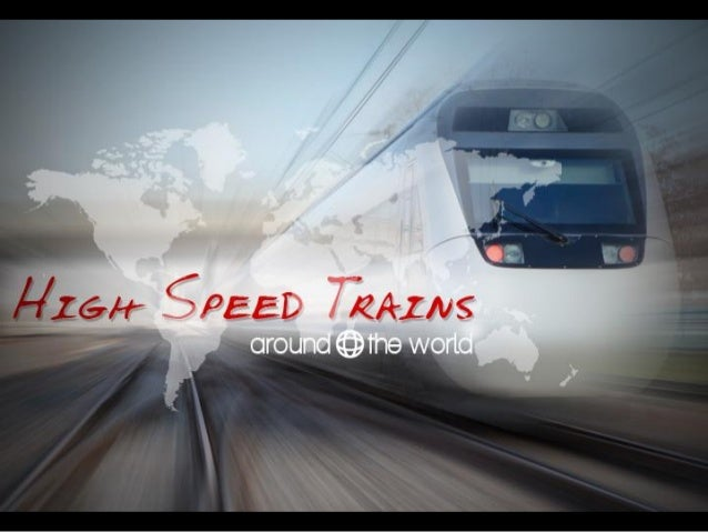 High Speed Trains Around The World