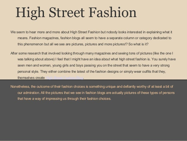 High Street FashionWe seem to hear more and more about High Street Fashion but nobody looks interested in explaining what ...