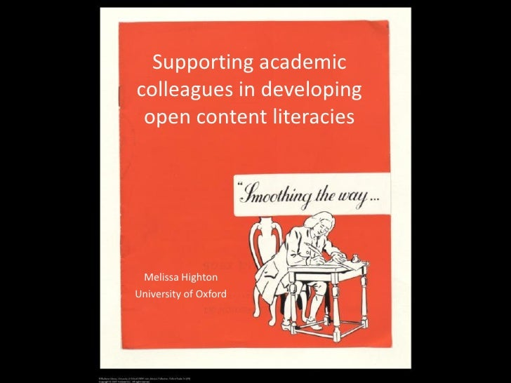 Supporting academiccolleagues in developing open content literacies Melissa HightonUniversity of Oxford