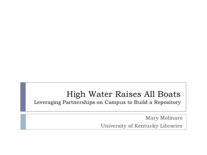High Water Raises All BoatsLeveraging Partnerships on Campus to Build a Repository                                        ...