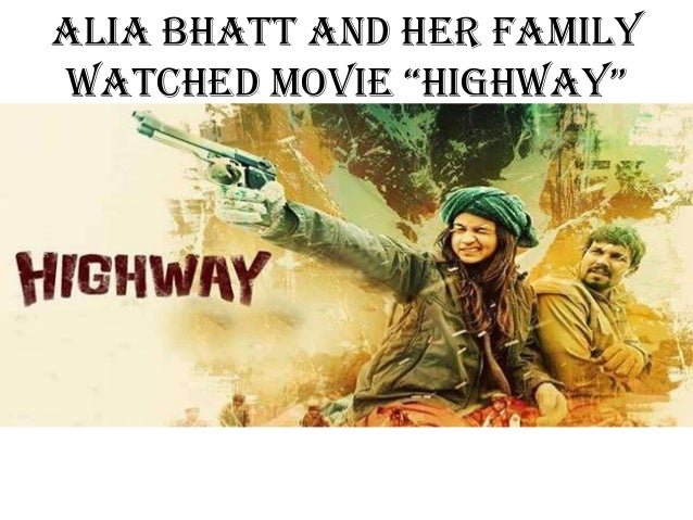 "Alia Bhatt and Her Family Watched Movie ""highWay"""