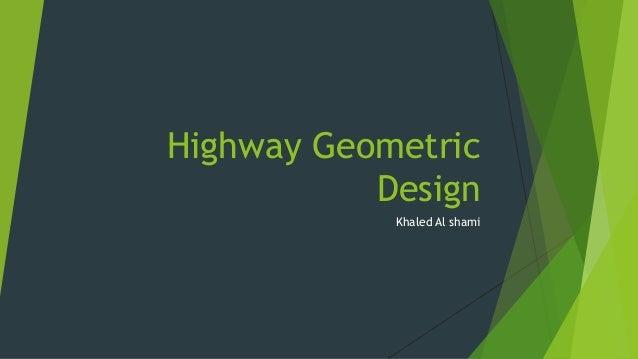 Highway Geometric Design Khaled Al shami