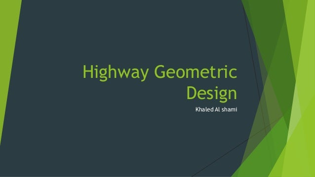 geometric design on road Abstract this guide provides road designers and other practitioners with  information about the geometric design of road alignments design parameters.
